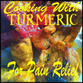 How To Cook With Turmeric For Pain Relief