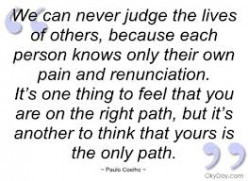 If I judge others for what they say or do, what does that say about me?