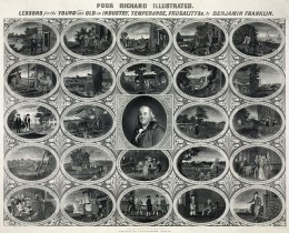 """""""Poor Richard Illustrated: Lessons for the Young and Old on Industry, Temperance, Frugality by Benjamin Franklin"""", 1887. Lithograph surrounded by 24 vignettes illustrating maxims from his writings."""