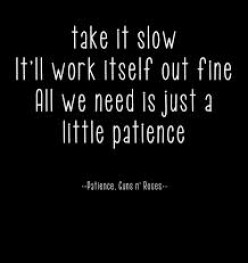 Try Patience? Do I Really Have Time?