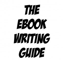 The eBook Writer's Guide to Writing an eBook