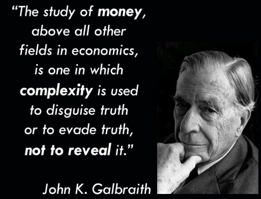 Economics is made to look complex, to prevent people understanding what is really going on.