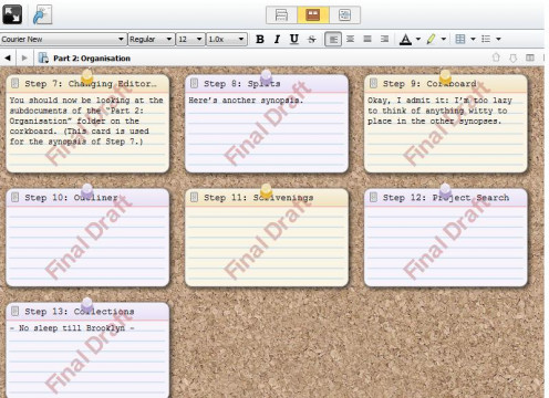 Scrivener's cork board view is very useful as it allows you to see your entire project in a visual way. It looks just like a real cork board. Feel free to move the index cards around in whichever way you like by simply dragging and dropping them.