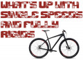 What's Up With Single Speed and Fully Rigid Bicycles?