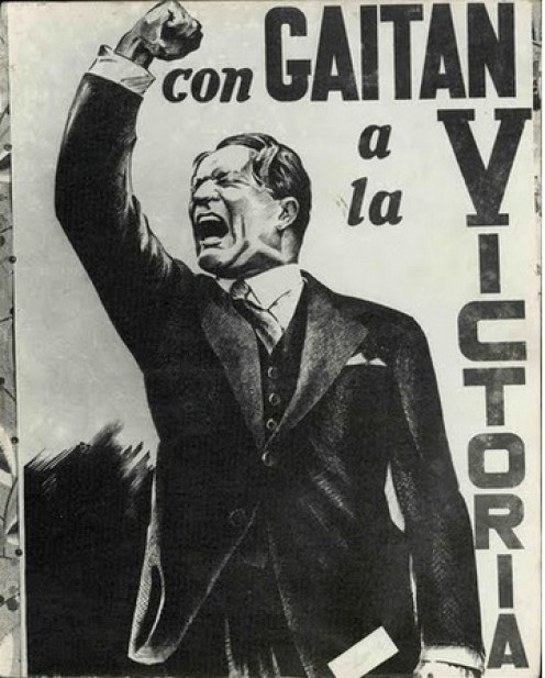 """With Gaitan to Victory"". A populist flaming poster that raised awareness from the ruling parties."