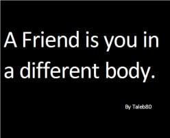 Who is a friend? – Friendship Quotes