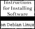 Instructions for Installing Software in Debian Linux
