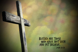 Blessed are those who believed and not seen.