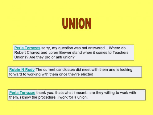 Candidates made contact  and promises to Union Rep.