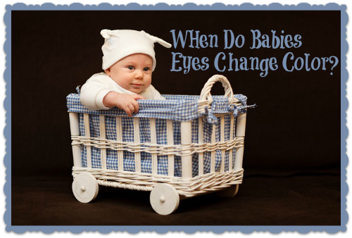 When Do Babies Eyes Change Colour?