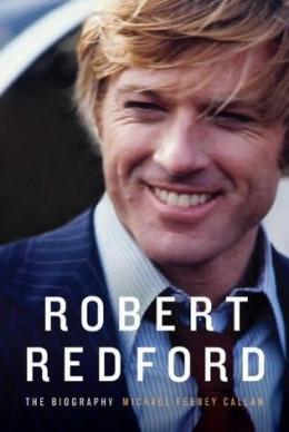 Robert Redford:  The Biography by Michael Feeney Callan
