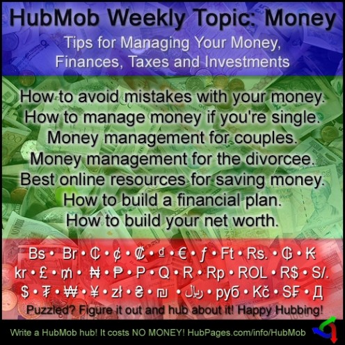 The Best Hubber Tips for Managing Your Money, Finances, Taxes and Investments. Graphic designed by ProCW