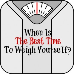 When Is The Best Time To Weigh Yourself On Scales Accurately?