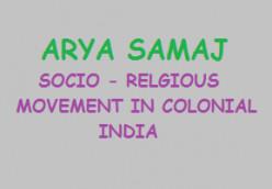 Arya Samaj : Socio – Religious Movement in Colonial India
