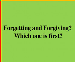 Forgetting and Forgiving? - Forgiving Quotes