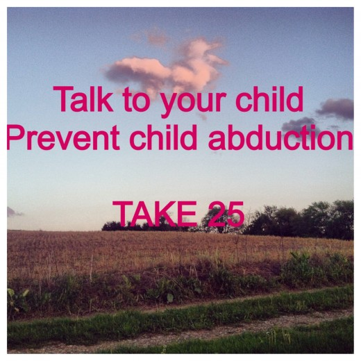 Campaign : Take 25 Talk to your child, let them know how to stay safe