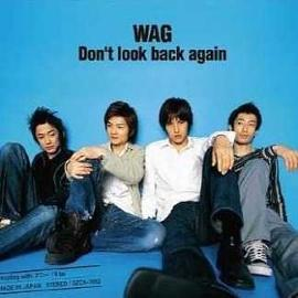 This is the cover of the Don't Look Back Again Single by WAG CD