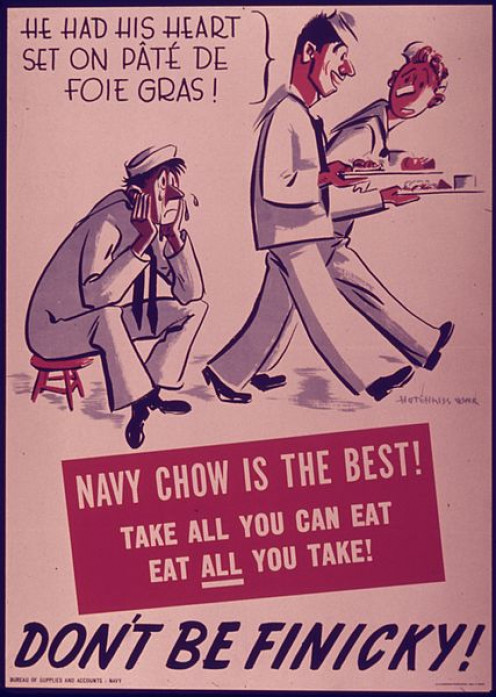 "The imperatives in this U.S. World War II Navy poster are: ""Take all you can eat; eat all you take!"" and ""Don't be finicky!"""