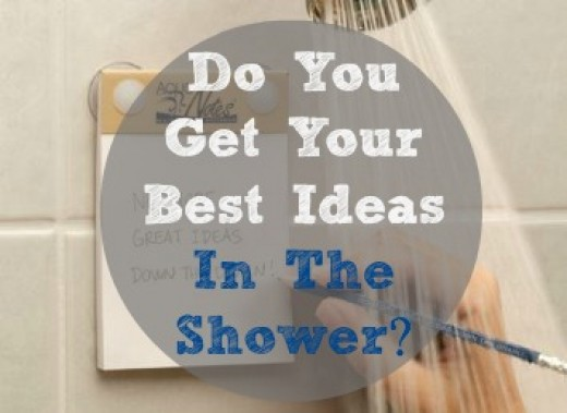 Do You Get Your Best Ideas In The Shower?