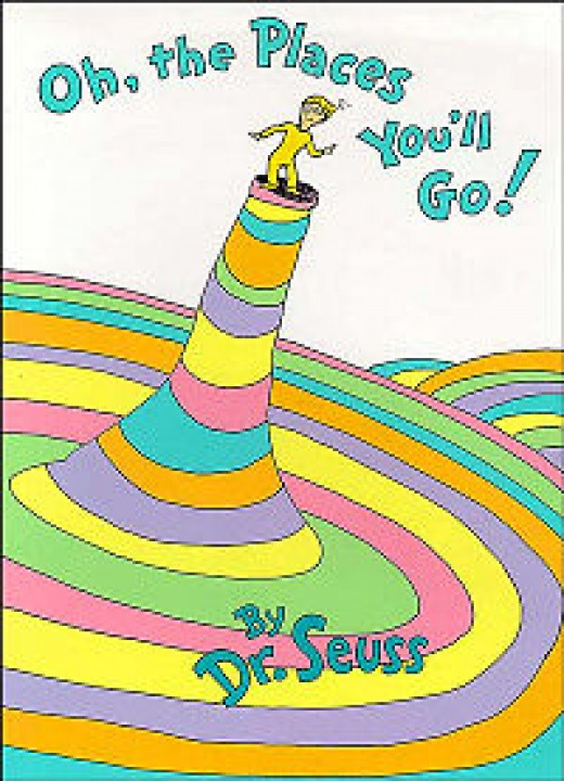 Oh the Places You'll Go - Dr. Suess