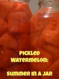 Pickled Watermelon: Summertime in a Jar