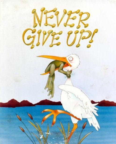 Never Give Up!!