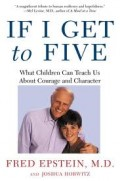 """""""If I Get To Five"""" – The Secret To Living Forever"""