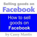 Sell Anything On Facebook – How To Sell On The Social Network