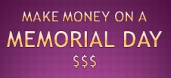 How to Make Money during Memorial Day