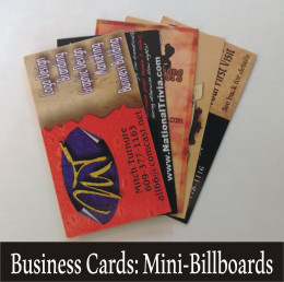 Business Cards are like Mini-Billboards and can be conveniently placed in numerous places for maximum exposure.