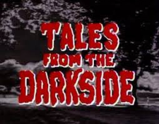 Tales from the Darkside had television shows and a movie. The shows usually had twists and turns and the person who enters the darkside normally deserves it.