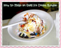How To Make An Easy Ice Cream Sundae