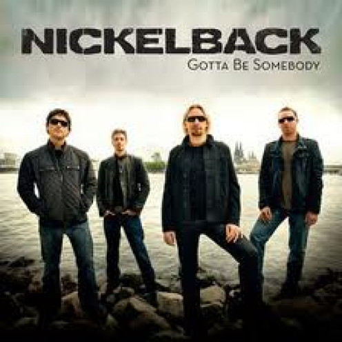 NickelBack has many great albums including the one shown above which is Gotta Be Somebody.