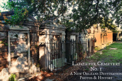 Lafayette Cemetery- A New Orleans' Garden District Destination