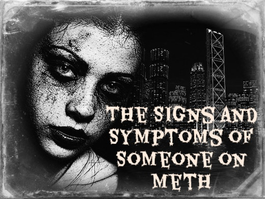 If you think someone you love is on Meth, this is a good place to look for signs and symptoms of the drug.