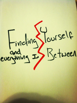 Finding Yourself - and Everything In Between