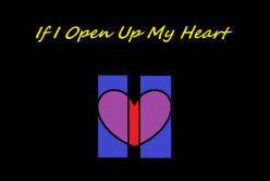 Christian Poems: If I Open Up My Heart