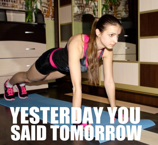 Motivational Quotes For Exercise/Workout, Woman doing Push-Ups (Yesterday you said tomorrow)