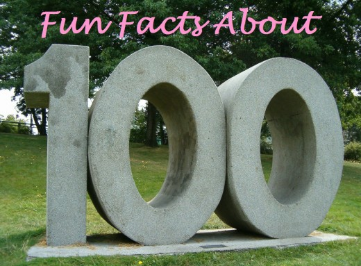 Fun facts about the number one hundred.
