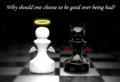 Good and Bad: Why 'good' is the greater reality?