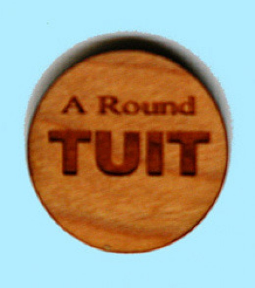 Thought you'd never get a round tuit? Well, here you go!
