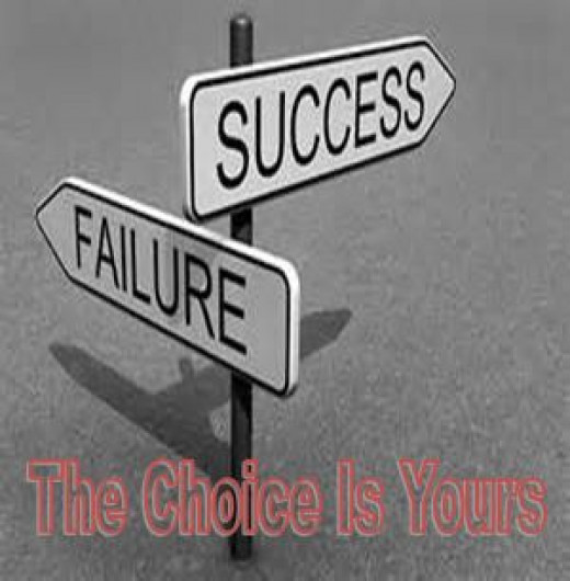Success or FailureThe choice is yours.