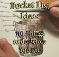 Bucket List Ideas 101 Things to do Before You Die