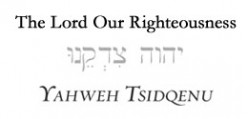 The Righteous One -  Jehovah-tsidqenu