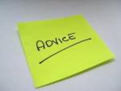 If you were asked to give only a single advice to a person, what would it be?