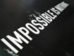 Do you think that nothing is impossible?