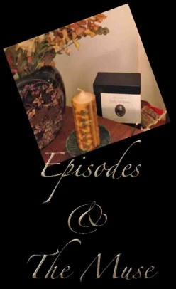 EPISODES AND THE MUSE