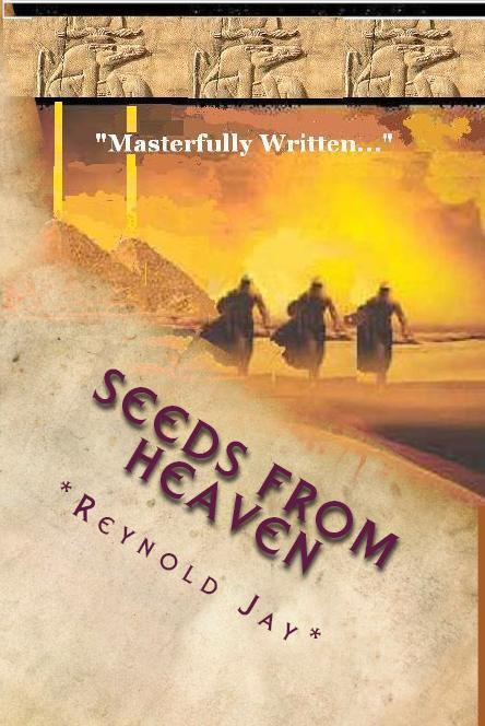 "The Origin Novel and part three of ""Seeds from Heaven"""