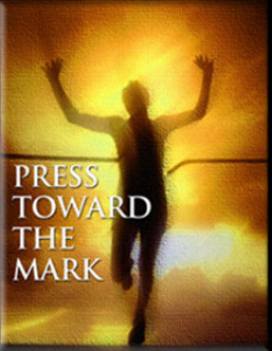 "(Philippians 3:14 KJV) ""Pressing Towards the Mark"""