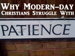 Why Modern-day Christians Struggle With Patience